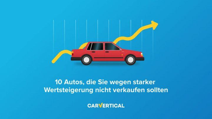 10 Autos, die Sie wegen starker Wertsteigerung nicht verkaufen sollten.